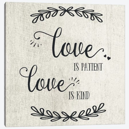 Love is Patient Canvas Print #CAD39} by CAD Designs Canvas Art Print