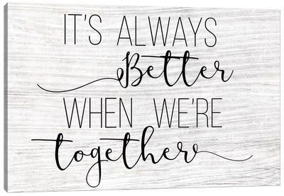 Always Better Together Canvas Art Print