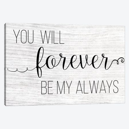 Forever My Always Canvas Print #CAD44} by CAD Designs Art Print