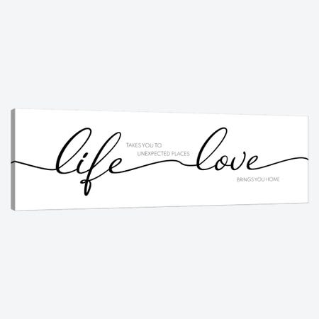 Life Takes You Love Brings You Canvas Print #CAD47} by CAD Designs Canvas Art Print