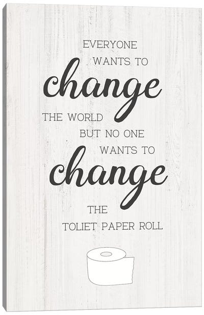 Change The Roll Canvas Art Print