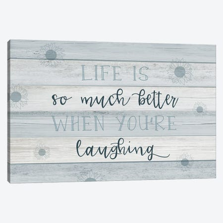 Life is Laughing Canvas Print #CAD80} by CAD Designs Canvas Artwork