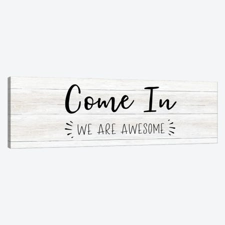 Come In Canvas Print #CAD93} by CAD Designs Canvas Art Print