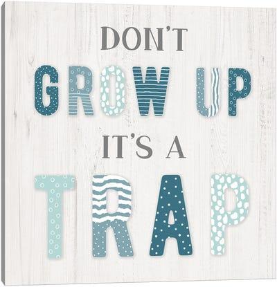 Don't Grow Up Canvas Art Print