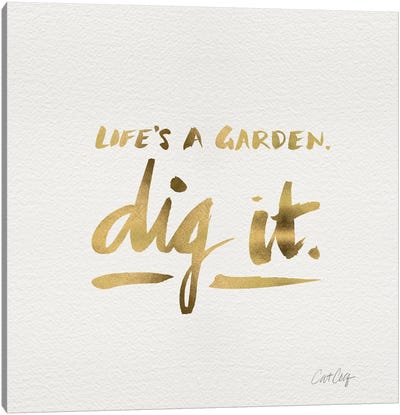 Dig It Gold Canvas Art Print