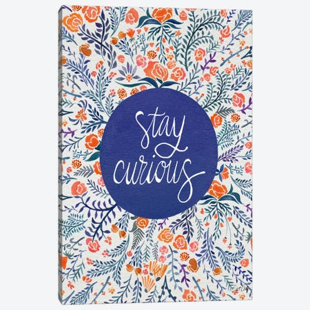 Stay Curious I Canvas Print #CCE253} by Cat Coquillette Canvas Art