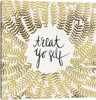 Treat Yo Self, Gold Canvas Art Print
