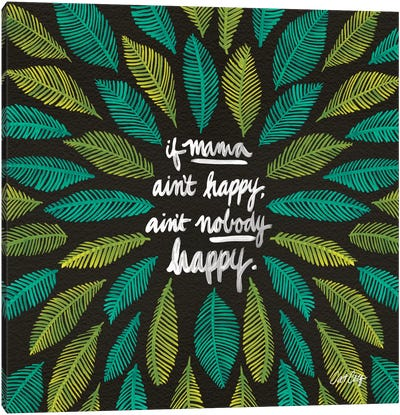 Black Green If Mama Ain't Happy Artprint Canvas Art Print