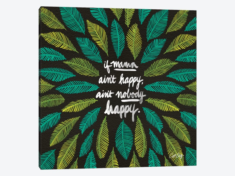 Black Green If Mama Ain't Happy by Cat Coquillette 1-piece Canvas Art