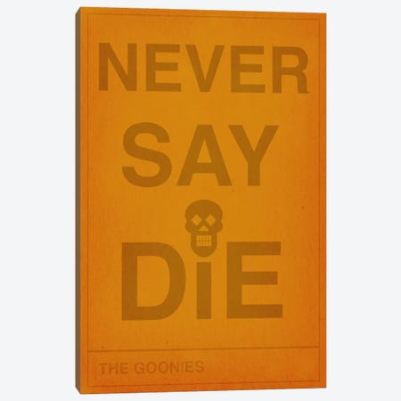 The Goonies Never Say Die Canvas Print #CHD32} by 5by5collective Canvas Print