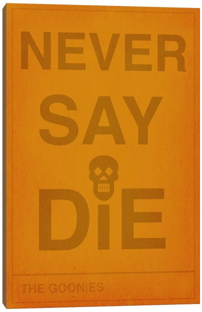 The Goonies Never Say Die Canvas Art Print