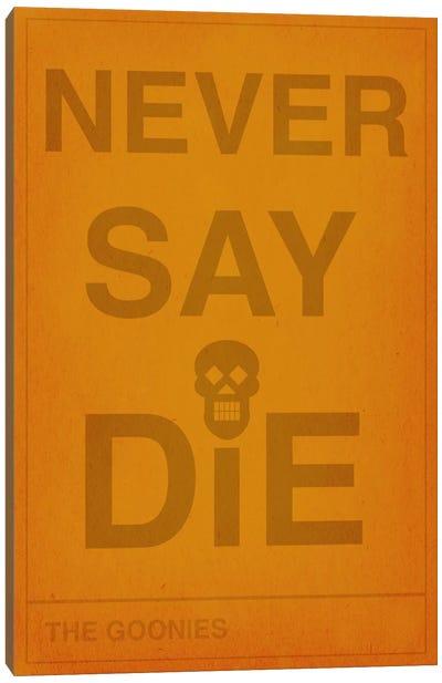 The Goonies Never Say Die Canvas Print #CHD32