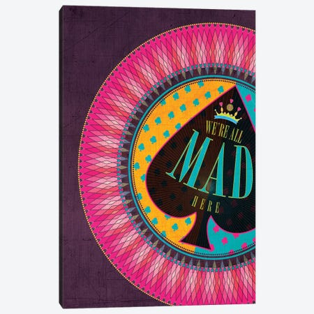 We're All Mad Here Canvas Print #CHH29} by Chhaya Shrader Canvas Wall Art