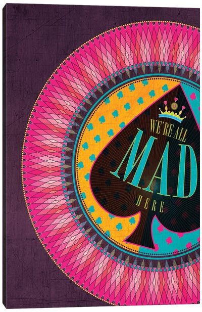 We're All Mad Here Canvas Art Print