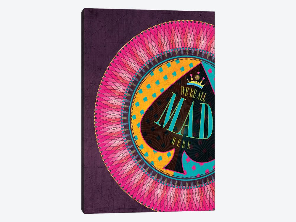 We're All Mad Here by Chhaya Shrader 1-piece Canvas Wall Art