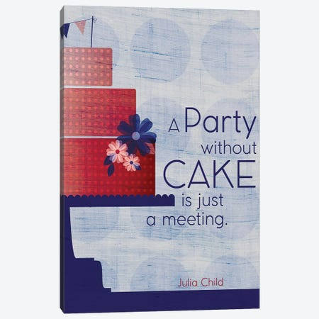 Julia Cake Quote Canvas Print #CHH45} by Chhaya Shrader Art Print