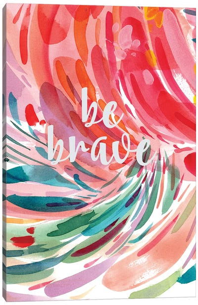 Be Brave by CreativeIngrid Canvas Art Print