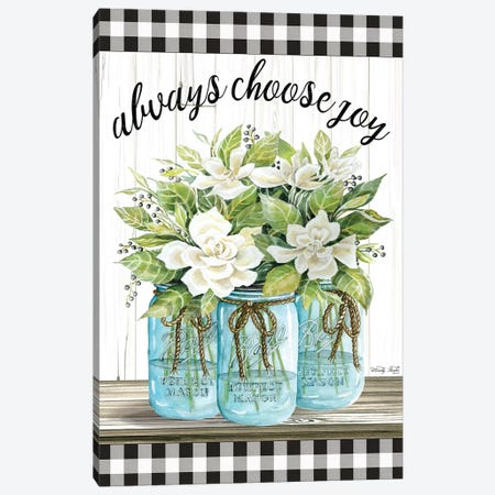 Always Choose Joy Canvas Print #CJA111} by Cindy Jacobs Art Print