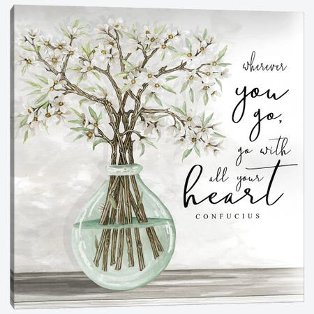 Go With All Your Heart Canvas Print #CJA129} by Cindy Jacobs Canvas Artwork