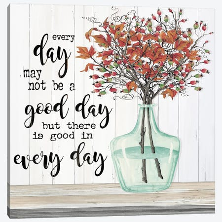Good day in Every Day Canvas Print #CJA130} by Cindy Jacobs Canvas Art Print