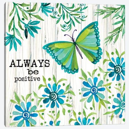 Always Be Positive Canvas Print #CJA13} by Cindy Jacobs Canvas Art Print
