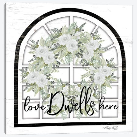 Love Dwells Here Canvas Print #CJA147} by Cindy Jacobs Art Print