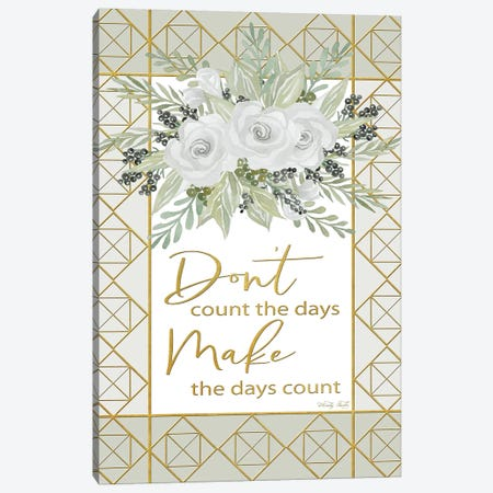 Make the Days Count Canvas Print #CJA152} by Cindy Jacobs Art Print