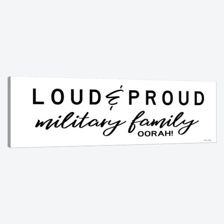 Loud & Proud Military Family Canvas Print #CJA253} by Cindy Jacobs Canvas Artwork