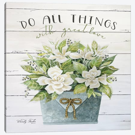 Do All Things with Great Love Canvas Print #CJA27} by Cindy Jacobs Canvas Art Print