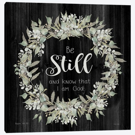 Be Still and Know Wreath Canvas Print #CJA319} by Cindy Jacobs Canvas Art Print