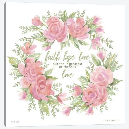 Faith Hope Love Canvas Print #CJA320} by Cindy Jacobs Canvas Wall Art