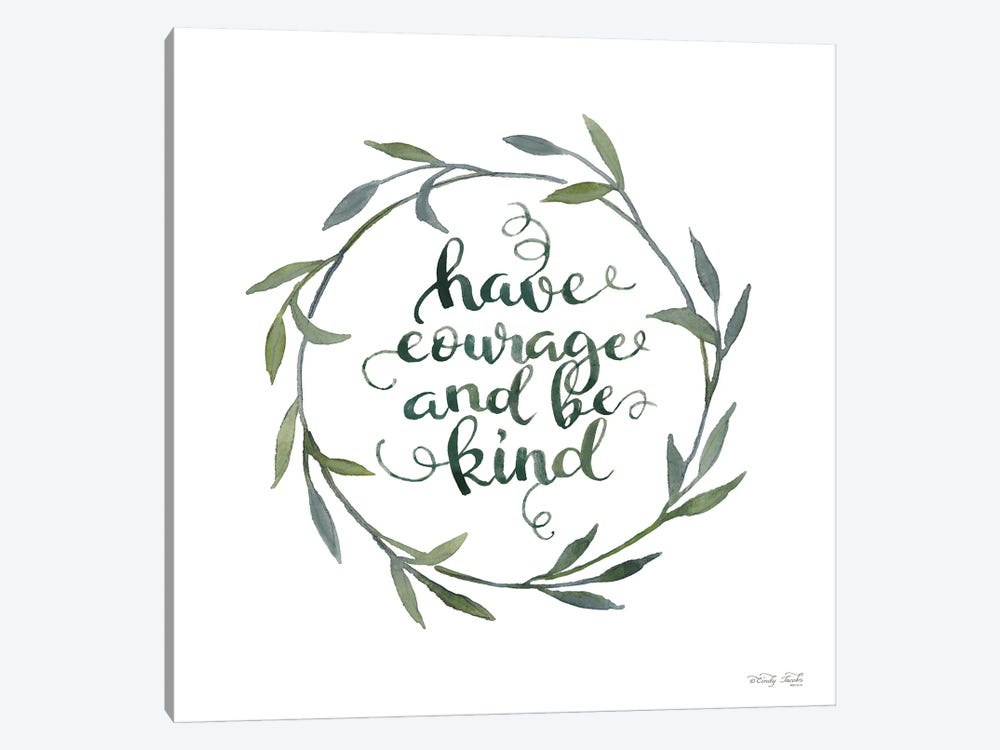 Have Courage And Be Kind by Cindy Jacobs 1-piece Canvas Wall Art