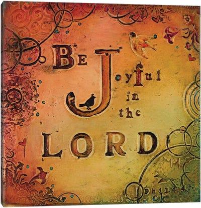 Be Joyful Canvas Art Print
