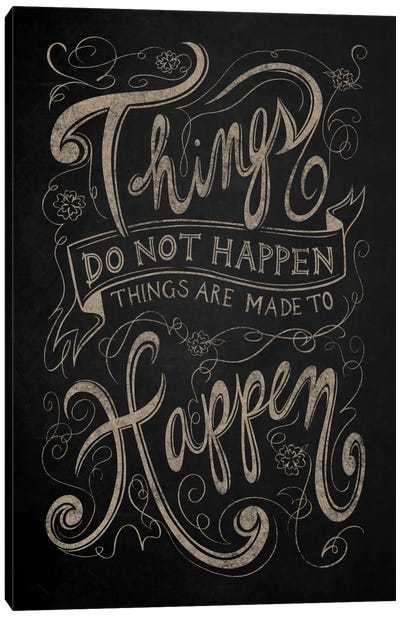 Things Do Not Happen Canvas Art Print