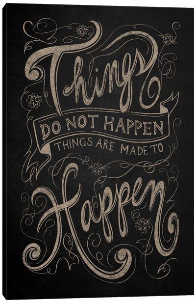 Things Do Not Happen Canvas Art Print