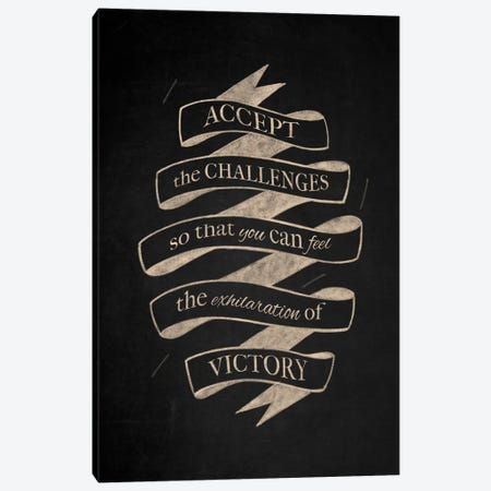 Accept Challenges Canvas Print #CLL16} by 5by5collective Canvas Art Print