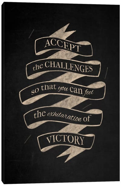 Accept Challenges Canvas Art Print