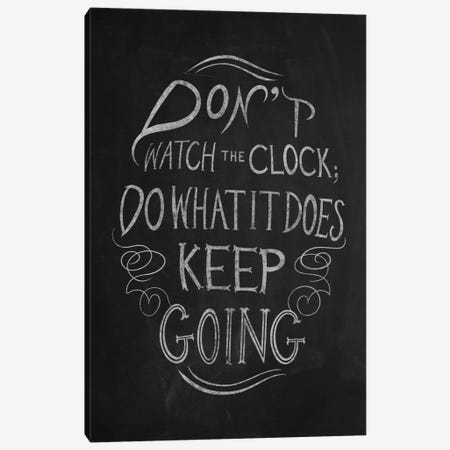 Don't Watch the Clock Canvas Print #CLL2} by 5by5collective Canvas Art Print