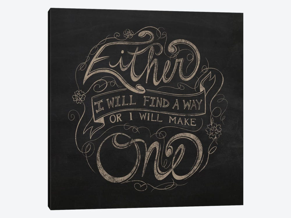 Find a Way or Make One by 5by5collective 1-piece Canvas Artwork