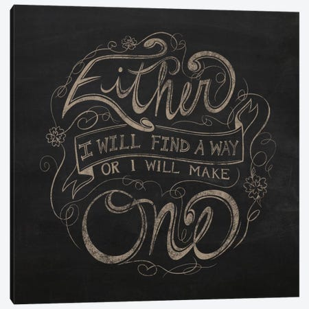 Find a Way or Make One Canvas Print #CLL3} by 5by5collective Canvas Print