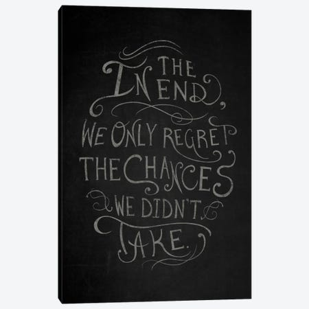 Chances We Didn't Take Canvas Print #CLL5} by 5by5collective Canvas Wall Art