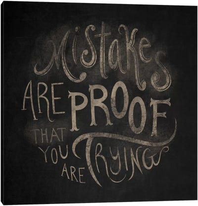 Mistakes Are Proof Canvas Art Print