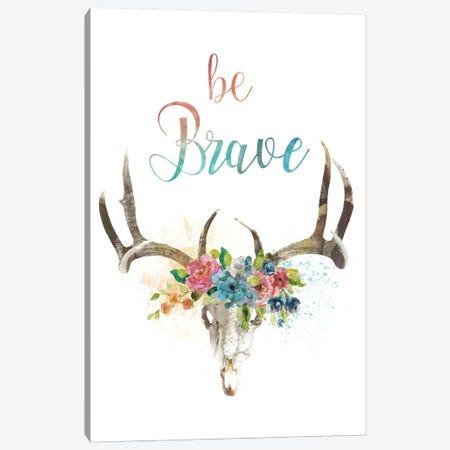 Be Brave Canvas Print #CRO123} by Carol Robinson Canvas Artwork