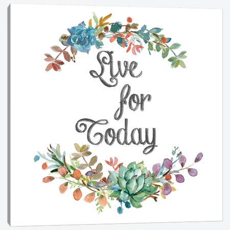 Live for Today Canvas Print #CRO154} by Carol Robinson Canvas Art