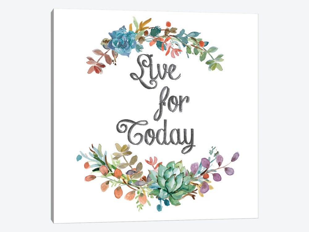 Live for Today by Carol Robinson 1-piece Art Print