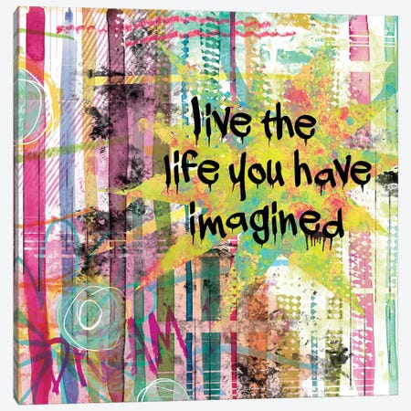 Live The Life You Have Imagined Canvas Print #CRO155} by Carol Robinson Canvas Art