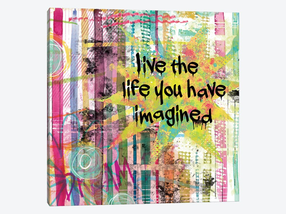 Live The Life You Have Imagined by Carol Robinson 1-piece Canvas Wall Art