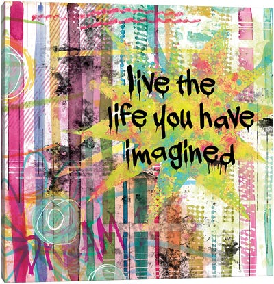 Live The Life You Have Imagined Canvas Art Print