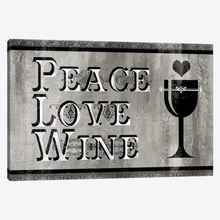 Peace, Love, Wine Canvas Print #CRO282} by Carol Robinson Canvas Art Print