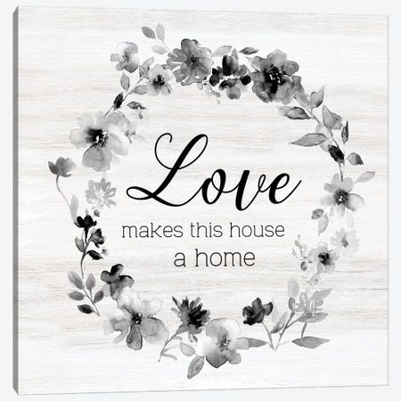 Love Make this House Canvas Print #CRO943} by Carol Robinson Canvas Artwork